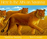 Here Is the African Savanna, Madeline Dunphy, 0786821345