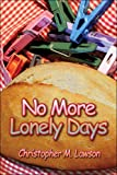 No More Lonely Days, Christopher Lawson, 1424185467