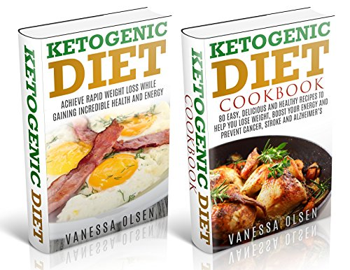Ketogenic Diet-2 in 1 Box Set-A Complete Guide to the Ketogenic Diet-115 Amazing Recipes for Weight Loss and Improved Health