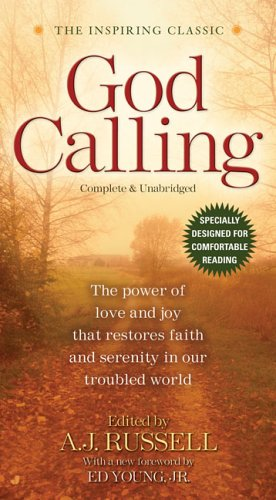 God Calling: The Power of Love and Joy That Restores Faith and Serenity in Our Troubled World World, Complete & Unabridged for Comfortable Reading