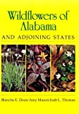 Wildflowers of Alabama and Adjoining States, Amy Mason and Joab L. Thomas, 081730147X