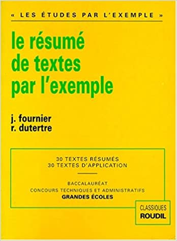 le resume de texte par l exemple amazon co uk jacques fournier