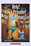 Help! I'm a Prisoner in the Library, Eth Clifford, 0590443518