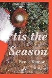 'Tis the Season, Renee Kumor, 149449762X