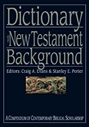 Dictionary of New Testament Background (Compendium of Contemporary Biblical Scholarship)