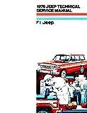 FULLY ILLUSTRATED 1976 JEEP FACTORY REPAIR SHP & SERVICE MANUAL - INCLUDES CJ-7, CJ-5 (Renegade), Cherokee (S. Chief), Wagoneer (Custom) & Truck (J-10, J-20, Custom, Pioneer)