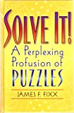 img - for Solve It! A Perplexing Profusion of Puzzles book / textbook / text book