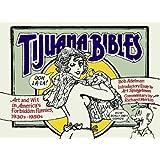 Tijuana Bibles : Art and Wit in America's Forbidden Funnies, 1930s-1950s