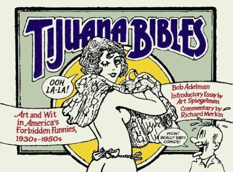 Tijuana Bibles: Art and Wit in America's Forbidden Funnies, 1930s-1950s