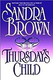Thursday's Child, Sandra Brown, 0553802542