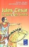 Jules César et la guerre des Gaules par Zarka