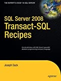 SQL Server 2008 Transact-SQL Recipes: A Problem-Solution Approach (Books for Professionals by Professionals)