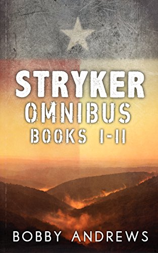 Stryker Omnibus One: The Stryker Series - Books 1 and 2 by [Andrews, Bobby]