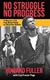 img - for No Struggle No Progress: A Warrior s Life from Black Power to Education Reform by Howard Fuller (2014-09-09) book / textbook / text book