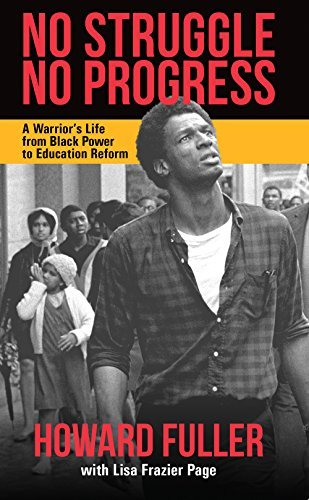 No Struggle No Progress: A Warrior s Life from Black Power to Education Reform by Howard Fuller, Lisa Frazier Page (September 9, 2014) Paperback