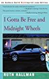 I Gotta Be Free, Midnight Wheels, Ruth Hallman, 0595092721