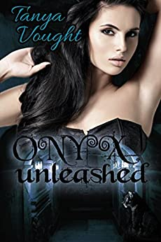 Onyx Unleashed (Good vs. Evil Series Book 1) by [Vought, Tanya]