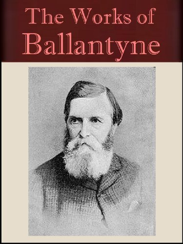 The Works of R. M. Ballantyne (54 books) [Illustrated]