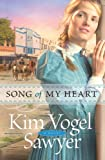 Song of My Heart, Kim Vogel Sawyer, 0764207865