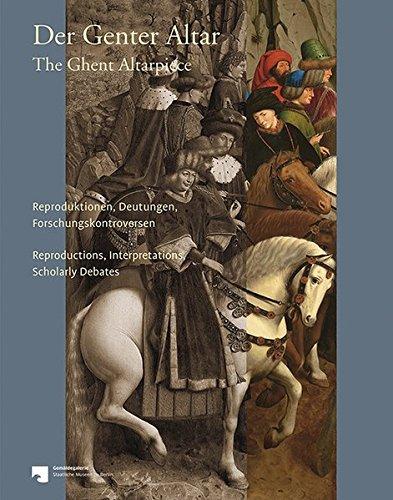 Read Online Der Genter Altar / The Ghent Altarpiece: Reproduktionen, Deutungen, Forschungskontroversen / Reproductions, Interpretations, Scholarly Debates (German and English Edition) pdf