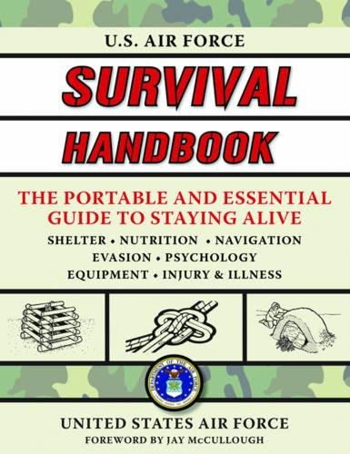- U.S. Air Force Survival Handbook: The Portable and Essential Guide to Staying Alive (US Army Survival)