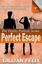 Perfect Escape (Family Portrait Book 4)