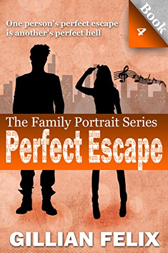 Perfect Escape (Family Portrait Book 4)
