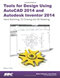 Tools for Design Using AutoCAD 2014 and Autodesk Inventor 2014, Shih, Randy, 1585038067