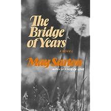 The Bridge of Years: A Novel by May Sarton (1985-07-17)