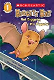 Scholastic Reader Level 1: Biggety Bat: Hot Diggety, It's Biggety!, Ann Ingalls, 054566263X