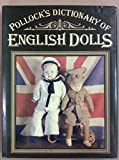 img - for Pollock's Dictionary of English Dolls book / textbook / text book