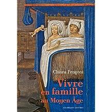 Vivre en famille au Moyen Âge (French Edition)