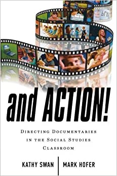 Book And Action!: Directing Documentaries in the Social Studies Classroom by Kathy Swan (2013-11-12)