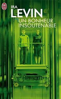 Un bonheur insoutenable, Levin, Ira