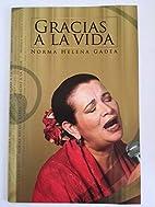 Gracias a La Vida: Norma Helena Gadea En…