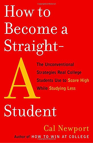 How-to-Become-a-Straight-A-Student-The-Unconventional-Strategies-Real-College-Students-Use-to-Score-High-While-Studying-Less