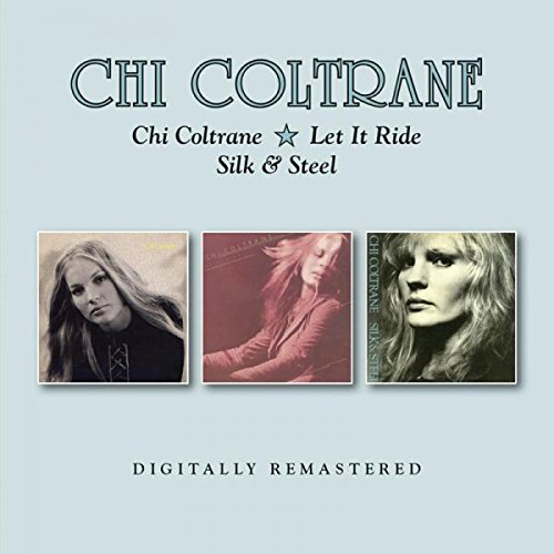 Chi Coltrane - Chi Coltrane  Let It Ride  Silk and Steel - (BGOCD1305) - REMASTERED - 2CD - FLAC - 2017 - WRE Download