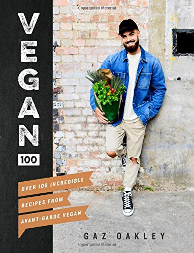 Vegan 100: Over 100 Incredible Recipes from Avant-Garde Vegan cover