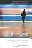The Ignatian Adventure: Experiencing the Spiritual Exercises of St. Ignatius in Daily Life (English Edition)