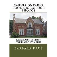Sarnia Ontario Book 4 in Colour Photos: Saving Our History One Photo at a Time