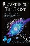 Recapturing the Trust, Robert Schachat, 0595278825
