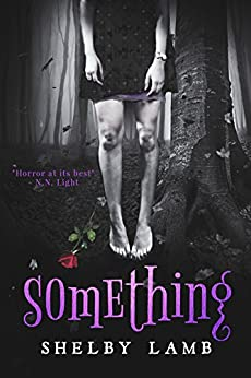 Something (Wisteria, #1) by [Lamb, Shelby]