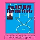 Asp. NET MVC Tips and Tricks, Andrei G. Ignat, 144992123X