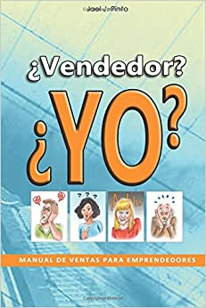 Vendedor? Yo?: Manual de Ventas para Emprendedores: Volume 1