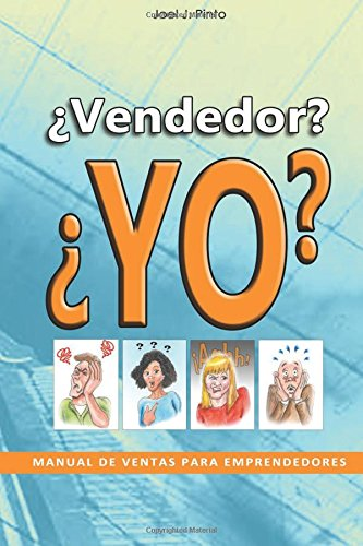 Descargar Libro Vendedor? Yo?: Manual De Ventas Para Emprendedores: Volume 1 Joel Johann Pinto