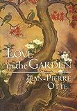 Love in the Garden, Jean-Pierre Otte, 080761467X