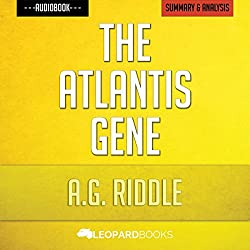 The Atlantis Gene, by A.G. Riddle | Unofficial & Independent Summary & Analysis