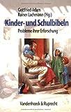 Kinder- und Schulbibeln : Probleme Ihrer Erforschung, Adam, Gottfried and Lachmann, Rainer, 3525613563