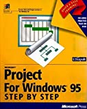 img - for Microsoft Project for Windows 95 Step by Step: Covers Microsoft Project Version 4.1 with Disk book / textbook / text book