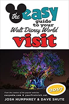 The easy Guide to Your Walt Disney World Visit 2017 by [Humphrey, Josh, Shute, Dave, Humphries, Josh]